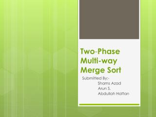 Two - Phase Multi-way Merge Sort