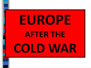 EUROPE AFTER  THE  COLD  WAR