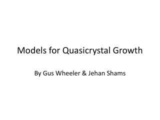 Models for Quasicrystal Growth