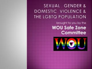 Sexual , Gender & Domestic  Violence & The  LGBTQ  Population