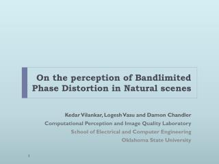 On the perception of  Bandlimited  Phase Distortion in Natural scenes