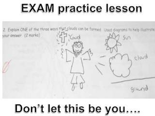 EXAM practice lesson