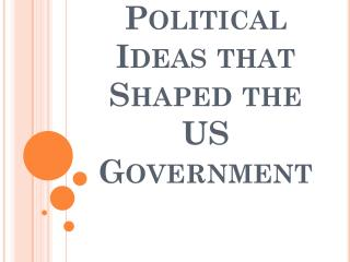 Political Ideas that Shaped the US Government