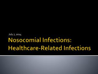 Nosocomial  Infections: Healthcare-Related Infections