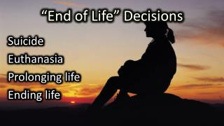 """End of Life"" Decisions"