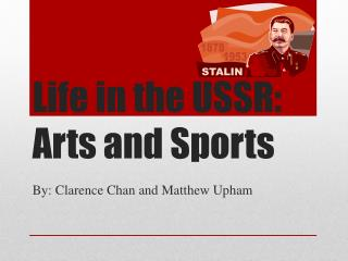 Life in the USSR: Arts and Sports
