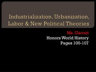 Industrialization, Urbanization, Labor & New Political Theories