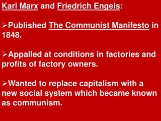 Karl Marx  and  Friedrich Engels : Published  The Communist Manifesto  in 1848.