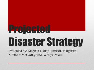 Projected Disaster Strategy