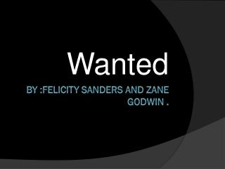 By :FELICITY SANDERS AND ZANE GODWIN .