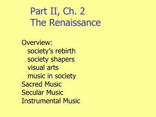 Part II, Ch. 2 The Renaissance