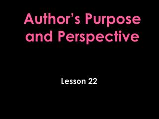 Author's Purpose and Perspective