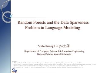 Random Forests and the Data Sparseness         Problem in Language Modeling
