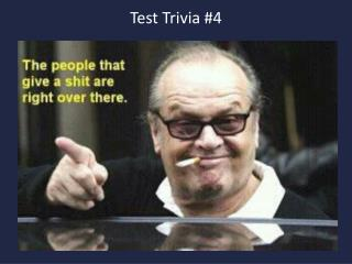 Test Trivia  #4