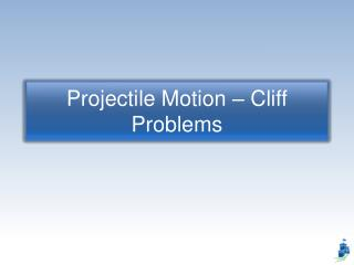Projectile Motion – Cliff Problems