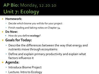 AP Bio:  Monday, 12.20.10 Unit 7: Ecology