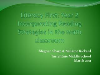 Literacy First: Year 2 Incorporating Reading Strategies in the math classroom