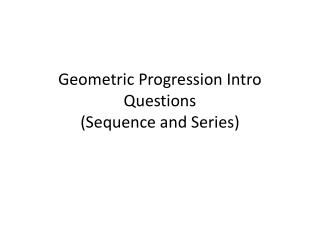 Geometric  Progression Intro Questions (Sequence and Series)