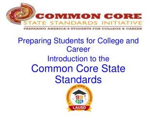 Preparing Students for College and  Career Introduction to the Common Core State Standards