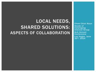 Local NEEDS,  shared solutions:  Aspects of collaboration