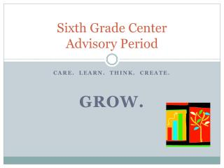 Sixth Grade  C enter  Advisory Period