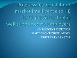 CHRIS EVANS, DIRECTOR MARCHMONT OBSERVATORY UNIVERSITY F EXETER