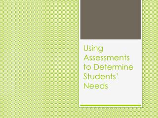 Using Assessments to Determine Students' Needs