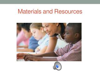Materials and Resources