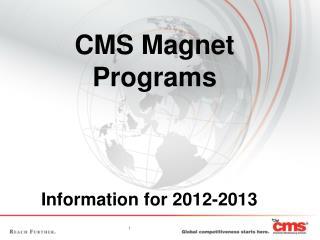 CMS Magnet Programs