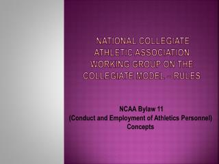 National Collegiate Athletic Association  Working Group on the Collegiate Model � Rules