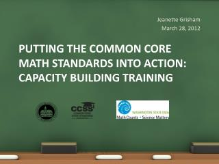Putting the Common core math standards into action: Capacity Building training