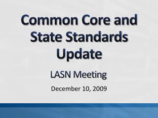 Common Core and State Standards Update