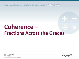 Coherence �  Fractions Across the Grades