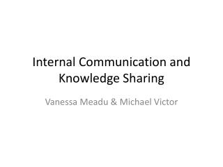 Internal Communication and Knowledge Sharing