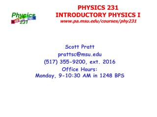 PHYSICS 231 INTRODUCTORY PHYSICS I pa.msu