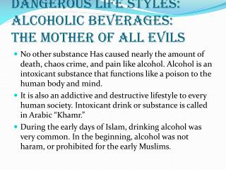 Dangerous Life Styles: Alcoholic Beverages: The mother of all evils
