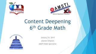 Content Deepening 6 th  Grade Math