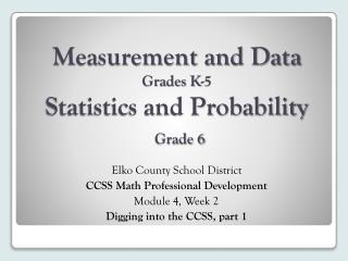 Measurement and Data   Grades K-5 Statistics and Probability Grade 6