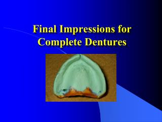 Final Impressions for Complete Dentures
