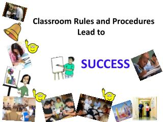 Classroom Rules and Procedures Lead to