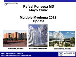 Rafael Fonseca MD Mayo Clinic Multiple Myeloma  2012; Update