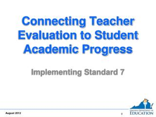 Connecting Teacher Evaluation to Student Academic Progress