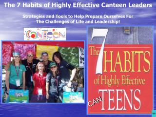The 7 Habits of Highly Effective Canteen Leaders   Strategies and Tools to Help Prepare Ourselves For  The Challenges of