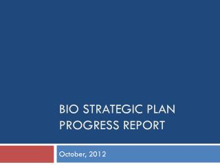BIO Strategic Plan Progress Report