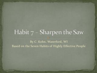 Habit 7 – Sharpen the Saw