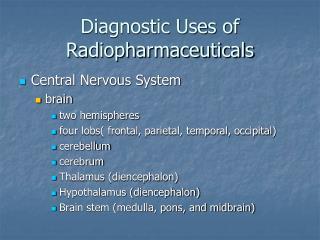 Diagnostic Uses of Radiopharmaceuticals