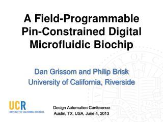 A Field-Programmable Pin-Constrained Digital Microfluidic Biochip