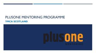 Plusone  Mentoring Programme