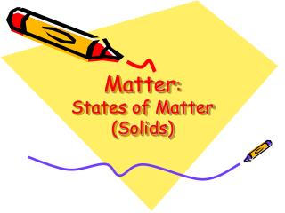 Matter :  States of Matter (Solids)