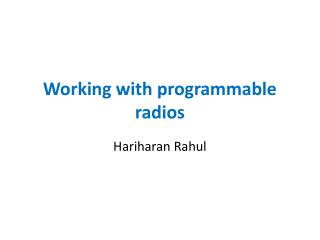 Working with programmable radios